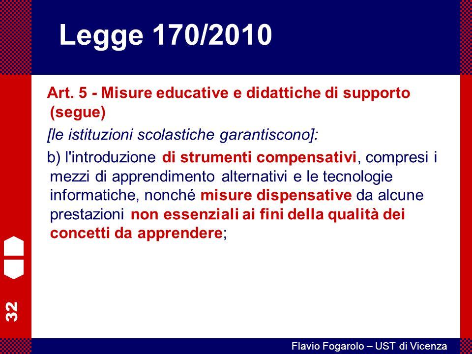 Legge 170/2010 Art. 5 - Misure educative e didattiche di supporto (segue) [le istituzioni scolastiche garantiscono]: